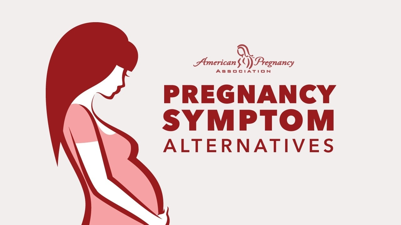 Pregnancy Symptom Alternatives